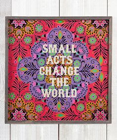 Look what I found on #zulily! 'Small Acts' Wall Sign by Natural Life #zulilyfinds