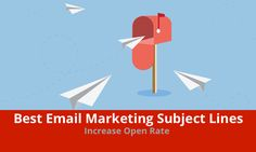 Increase your open rate by using the best email marketing subject lines…