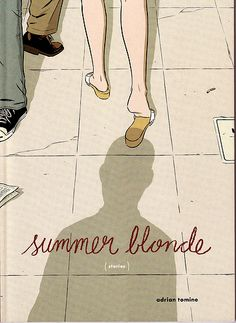 Adrian Tomine - Summer Blonde. One of my favorite books. If you're a sucker for stories about heartache like me, you'll love this one.