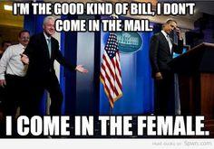 He is good kind of Bill.. :D