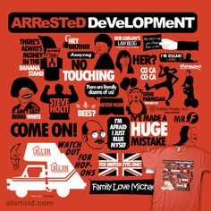 Arrested Development - that show was THE BOMB.
