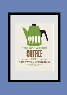 Cathrineholm Kitchen Art, A Morning Without Coffee, Coffee Print, Poster, Motivational wall art, Giclee Print, Mid-century modern by NeueStudioArtPrints on Etsy https://www.etsy.com/listing/164404553/cathrineholm-kitchen-art-a-morning