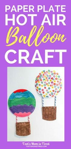 Hot Air Balloon Craft for Toddlers and Preschoolers paper plate crafts for toddlers what can you make with paper plates balloons craft ideas for toddler birthday parties. Preschool Art Projects, Toddler Art Projects, Daycare Crafts, Preschool Crafts, Projects For Kids, Fun Crafts, Craft Projects, Craft Ideas, Party Crafts