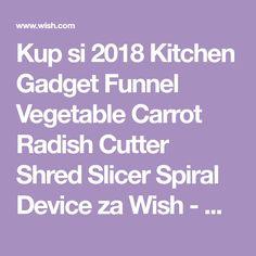 Kup si 2018 Kitchen Gadget Funnel Vegetable Carrot Radish Cutter Shred Slicer Spiral Device za Wish - Nakupování je zábava Grater, Fruits And Vegetables, Mad, Gadgets, Shopping, Spirals, Fruits And Veggies, Gadget