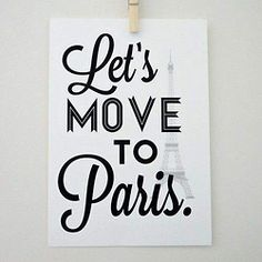 Lets move to paris #paris