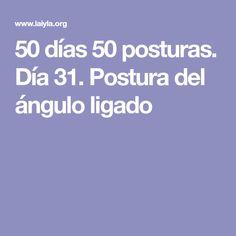 50 días 50 posturas. Día 31. Postura del ángulo ligado
