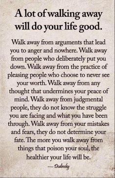 A lot of walking away will do your life good love life wisdom quotes life quotes and sayings love pic life images Wisdom Quotes, True Quotes, Quotes To Live By, Motivational Quotes, Inspirational Quotes, Encouragement Quotes, Sarcastic Quotes, Quotes About Inner Peace, Quotes About Finding Yourself