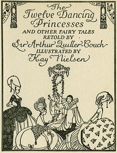 The Twelve Dancing Princesses, illustrated by Kay Nielsen