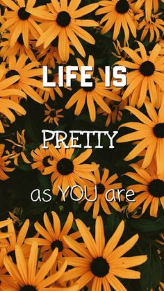 life is pretty as you are Funny Phone Wallpaper, Love Quotes Wallpaper, Quote Backgrounds, Iphone Background Wallpaper, Sunflower Quotes, Sunflower Pictures, Sunflower Iphone Wallpaper, Yellow Quotes, Cute Patterns Wallpaper