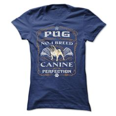 PUG NO 1 BREED CANINE PERFECTION T-Shirts, Hoodies. ADD TO CART ==► https://www.sunfrog.com/Pets/PUG-NO-1-BREED-CANINE-PERFECTION-T-SHIRTS-Ladies.html?id=41382