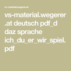 vs-material.wegerer.at deutsch pdf_d daz sprache ich_du_er_wir_spiel.pdf