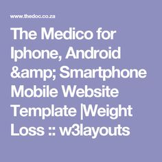 The Medico for Iphone, Android & Smartphone Mobile Website Template  Weight Loss :: w3layouts