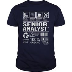 Awesome Shirt For Senior Analyst T-Shirts, Hoodies. Check Price Now ==►…