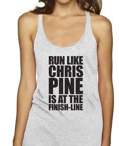 Run Like Chris Pine Is At The Finish Line Racerbacks