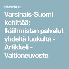 Varsinais-Suomi kehittää: Ikäihmisten palvelut yhdeltä luukulta - Artikkeli - Valtioneuvosto