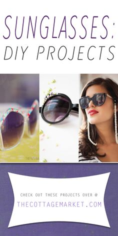 Sunglasses DIY Projects - The Cottage Market  HAPPY NATIONAL SUNGlasses DAY!!!