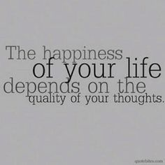 Happiness = Thoughts