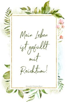 Psychotherapy and Life Coaching Munich Center I Alexandra Christina Bauer - Positive affirmation wealth - Motivational Memes, Inspirational Quotes, Moving On Tattoos, Ab Day, Mantra, Find Quotes, Change Your Mindset, Quotes And Notes, Self Motivation
