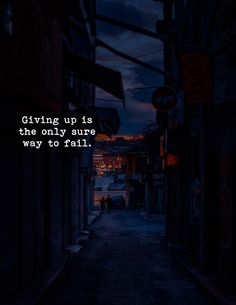 Giving up is the only sure way to fail. Positive Outlook, Giving Up, Helping People, Positive Quotes, Fails, Meant To Be, Encouragement, Positivity, Thoughts