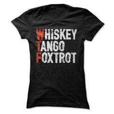 Whiskey. Tango. Foxtrot. (WTF)