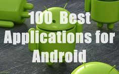 100 Best Applications for Android to Try This Year