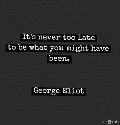 Hmmm... George Eliot tried to live like a man her whole life in a society where women were subordinates all of the time.