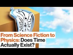 From Science Fiction to Physics: Does Time Actually Exist? | James Gleick - YouTube