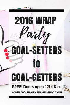 Fancy coming to my party? I am hosting a 2016 wrap party - Goal setters to goal getters. Review and celebrate 2016 and make a plan to smash 2017. Get your virtual party bag at the end of this live 5 day FREE challenge.