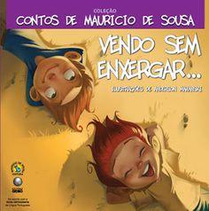 """Vendo sem enxergar - Livro da Coleção """"Contos de Mauricio de Souza"""", conta a história de um garoto cego que conta como ele """"vê"""" a natureza ao seu redor."""