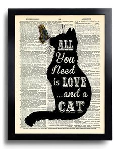All you need is LOVE and a CAT Quotes Art Print Vintage Book Print Dictionary Page Collage Repurposed Book Upcycled Wall Poster Gift 461