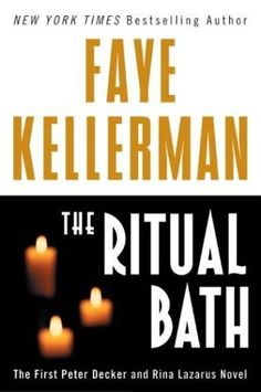 The Ritual Bath (Peter Decker/Rina Lazarus, by Faye Kellerman. This is the first in a large series of books. Interesting concept in this series and great mysteries. I Love Books, Good Books, Books To Read, My Books, Book Hangover, Ritual Bath, Good Movies To Watch, Best Mysteries