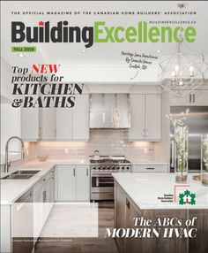 The official magazine of the Canadian Home Builders' Association Kitchen And Bath, Home Builders, Ontario, Kitchen Cabinets, Homes, Magazine, Group, Fall, Building