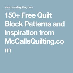 150+ Free Quilt Block Patterns and Inspiration from McCallsQuilting.com