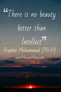 """ There is no beauty better than Intellect """