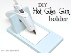 DIY-Hot-Glue-Gun-Holder - One Project Closer
