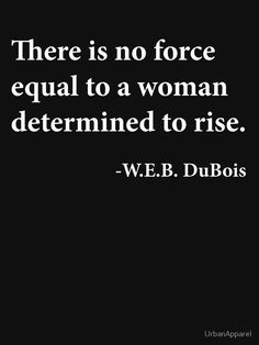 Black History W.E.B. DuBois Quote for Women by UrbanApparel