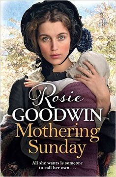 aee62873 Mothering Sunday: The most heart-rending saga you'll read this year: Amazon. co.uk: Rosie Goodwin: 9781785762314: Books