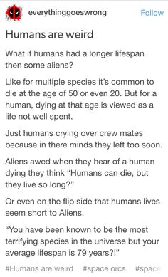 My best friend was killed in a car wreck at so. I think he did live his life well though.<~ He shall be reborn as one of these awesome aliens! Writing Promps, Creative Writing, Tumblr Aliens, Tumblr Funny, Funny Memes, Space Australia, Space Story, Aliens Funny, Story Prompts