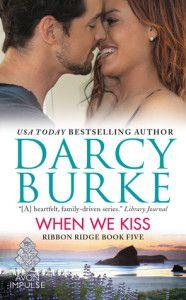 When We Kiss by Darcy Burke  Alpha Guy, Contemporary Romance book, Friendship, Millionaire/Billionaire Hero, Motorcycles, Romance book
