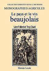 Le pays et le vin Beaujolais par Léon Foillard et Tony David. 199 pages de voyage dans le temps et dans l'espace du Pays Beaujolais. Ce livre a été rédigé par Léon Foillard, membre fondateur de l'Ordre des Compagnons du Beaujolais
