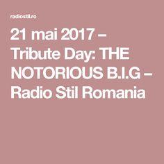 21 mai 2017 – Tribute Day: THE NOTORIOUS B.I.G – Radio Stil Romania
