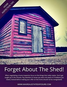 What Are Reasonable Home Inspection Requests When Buying a Home? Don't Ask The Seller to Fix Things You Shouldn't. A Shed You Clearly Saw Was in Poor Shape Should Not Be On Your Inspection Punch List: http://www.maxrealestateexposure.com/home-inspection-repair-requests/
