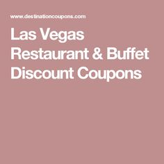 Las Vegas Restaurant & Buffet Discount Coupons