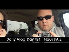 Daily Vlog Day 184: Haul Fail!!!