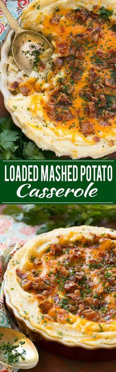 This make ahead loaded mashed potato casserole is full of bacon, cheese, sour cream and chives - it's the perfect no-fuss side dish for a holiday meal.