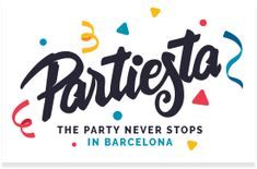 Party + Fiesta = Partiesta - The Party Never Stops Night Club, Night Life, Barcelona, Things To Do, Company Logo, Events, Activities, Party, Fiestas