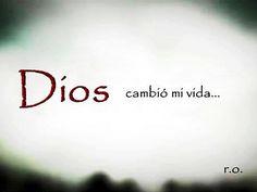 DIOS cambio mi vida /Frases ♥ Cristianas ♥