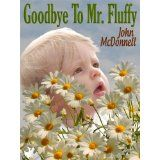 Goodbye To Mr. Fluffy (Kindle Edition)By John McDonnell