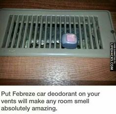 Ingenious ideas! Febreze vent clips (made for your car) used in your home! Lasts for up to 30 days :-)