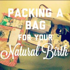 Packing a Natural Birth Bag // also, geranium for cramping and after-contractions/tightening the tummy